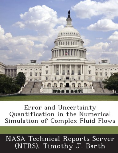9781289085001: Error and Uncertainty Quantification in the Numerical Simulation of Complex Fluid Flows