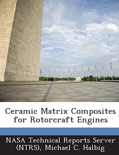 9781289102234: Ceramic Matrix Composites for Rotorcraft Engines