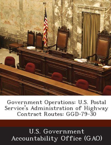 9781289109646: Government Operations: U.S. Postal Service's Administration of Highway Contract Routes: Ggd-79-30