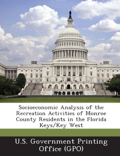 9781289124076: Socioeconomic Analysis of the Recreation Activities of Monroe County Residents in the Florida Keys/Key West