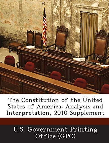 9781289138028: The Constitution of the United States of America: Analysis and Interpretation, 2010 Supplement