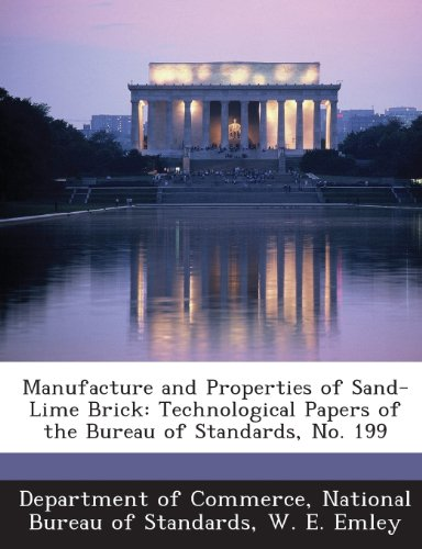 9781289182540: Manufacture and Properties of Sand-Lime Brick: Technological Papers of the Bureau of Standards, No. 199