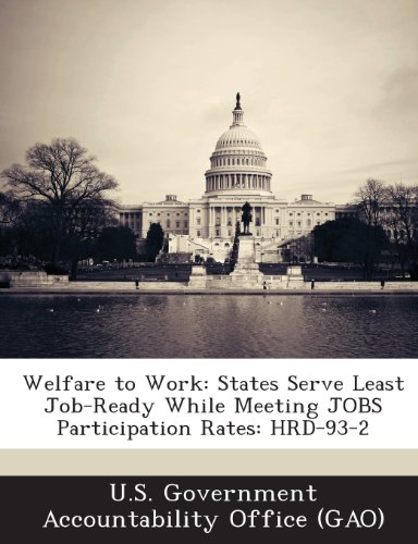 9781289238315: Welfare to Work: States Serve Least Job-Ready While Meeting Jobs Participation Rates: Hrd-93-2
