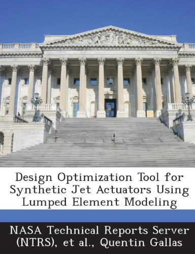 9781289244446: Design Optimization Tool for Synthetic Jet Actuators Using Lumped Element Modeling