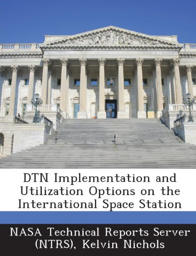 9781289247041: Dtn Implementation and Utilization Options on the International Space Station