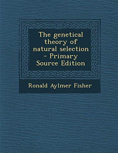 9781289259891: The genetical theory of natural selection