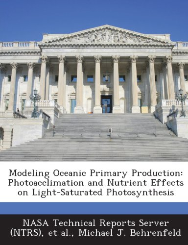 9781289273040: Modeling Oceanic Primary Production: Photoacclimation and Nutrient Effects on Light-Saturated Photosynthesis