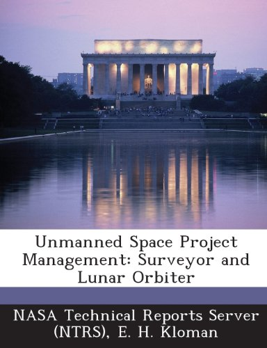 9781289274528: Unmanned Space Project Management: Surveyor and Lunar Orbiter