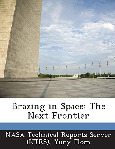 9781289281267: Brazing in Space: The Next Frontier