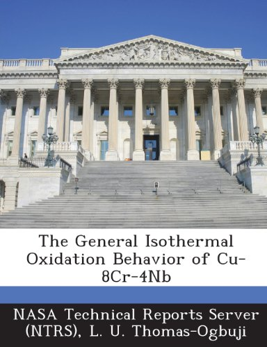 9781289291938: The General Isothermal Oxidation Behavior of Cu-8cr-4nb