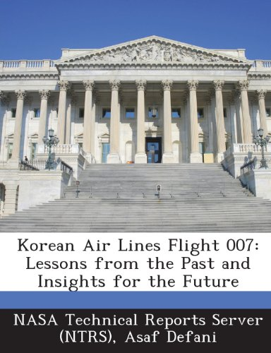 9781289292904: Korean Air Lines Flight 007: Lessons from the Past and Insights for the Future