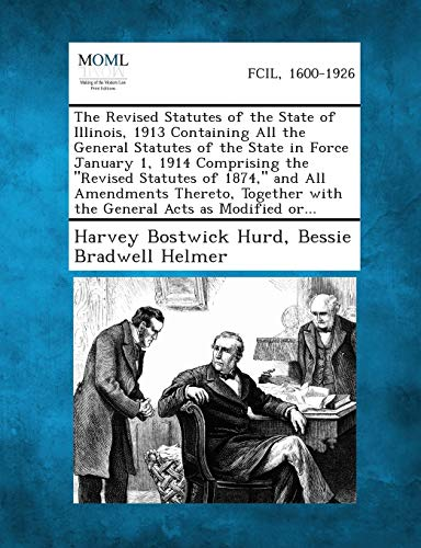 9781289329037: The Revised Statutes of the State of Illinois, 1913 Containing All the General Statutes of the State in Force January 1, 1914 Comprising the