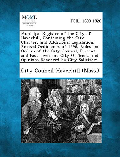 Municipal Register of the City of Haverhill, Containing the City Charter, and Additional ...