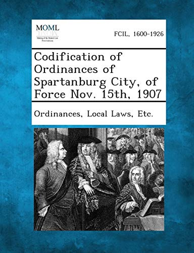 Codification of Ordinances of Spartanburg City, of Force Nov. 15th, 1907