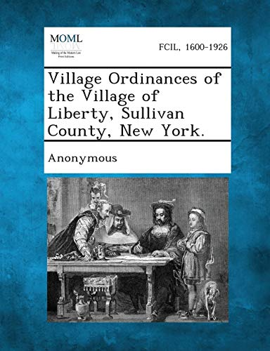 Village Ordinances of the Village of Liberty, Sullivan County, New York.