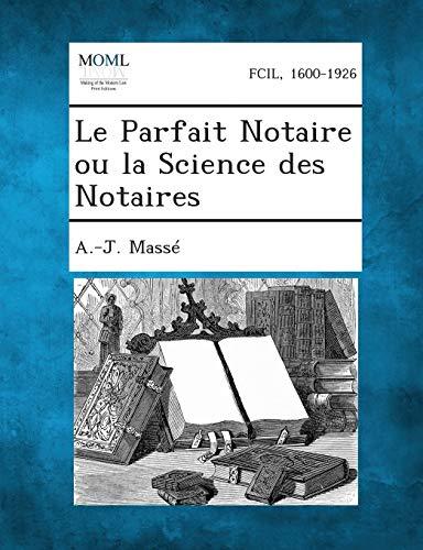 9781289339579: Le Parfait Notaire Ou La Science Des Notaires