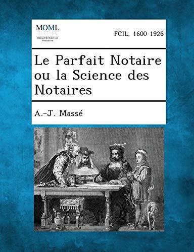 9781289339593: Le Parfait Notaire Ou La Science Des Notaires