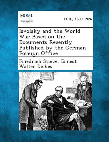 9781289341114: Isvolsky and the World War Based on the Documents Recently Published by the German Foreign Office