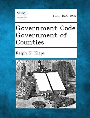 Government Code Government of Counties: Ralph N. Kleps