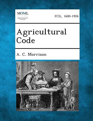 Agricultural Code: A. C. Morrison