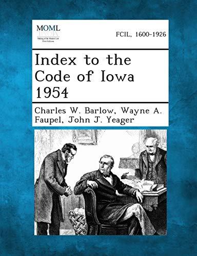Index to the Code of Iowa 1954: Charles W. Barlow