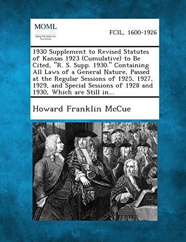 1930 Supplement to Revised Statutes of Kansas 1923 (Cumulative) to Be Cited, R. S. Supp. 1930. ...