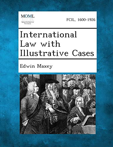 International Law with Illustrative Cases: Edwin Maxey
