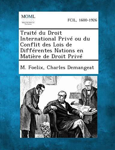 Traite Du Droit International Prive Ou Du Conflit Des Lois de Differentes Nations En Matiere de ...