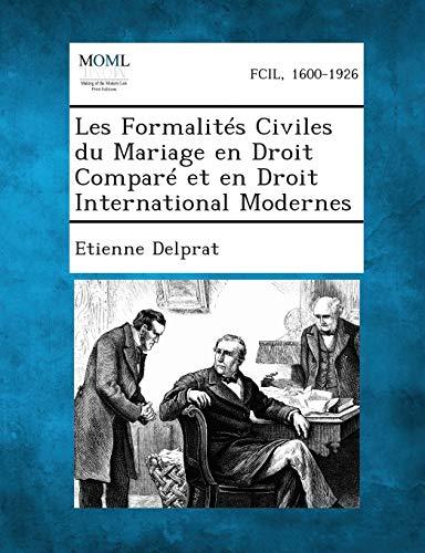 9781289348878: Les Formalites Civiles Du Mariage En Droit Compare Et En Droit International Modernes (French Edition)