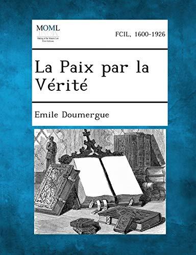 9781289349851: La Paix Par La Verite (French Edition)