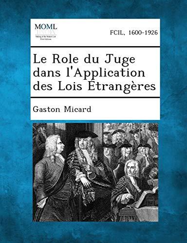 Le Role Du Juge Dans LApplication Des Lois Etrangeres: Gaston Micard