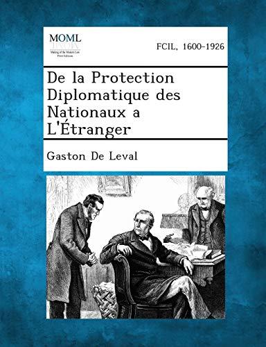 9781289350291: De la Protection Diplomatique des Nationaux a L'Étranger (French Edition)