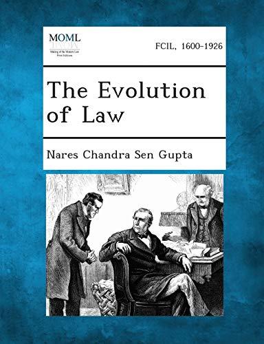 The Evolution of Law: Nares Chandra Sen Gupta