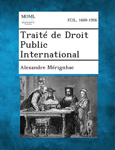 Traite de Droit Public International: Alexandre Merignhac
