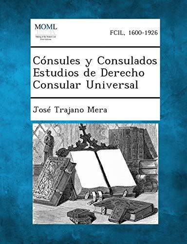 9781289355166: Consules y Consulados Estudios de Derecho Consular Universal (Spanish Edition)