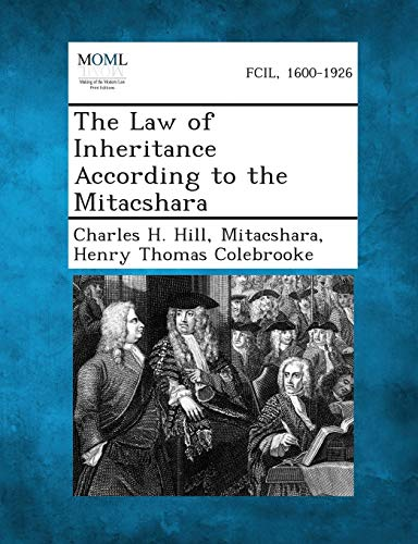 The Law of Inheritance According to the Mitacshara: Henry Thomas Colebrooke