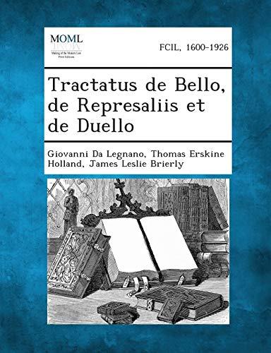 Tractatus de Bello, de Represaliis et de: Giovanni Da Legnano