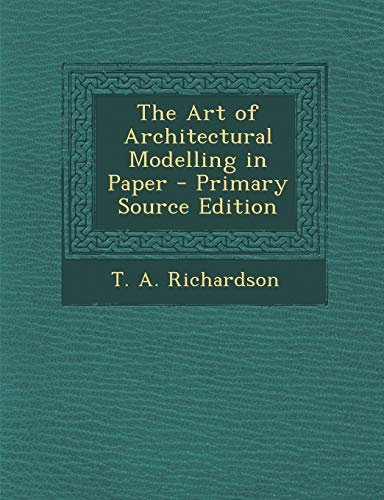 9781289359454: Art of Architectural Modelling in Paper