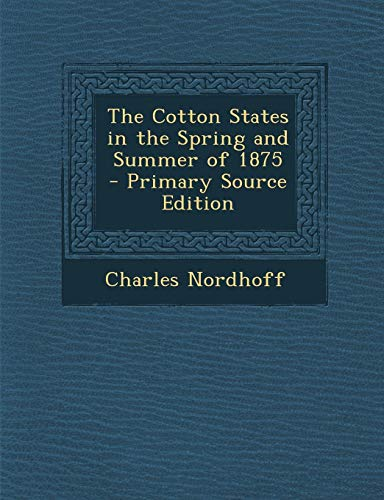 9781289362539: Cotton States in the Spring and Summer of 1875