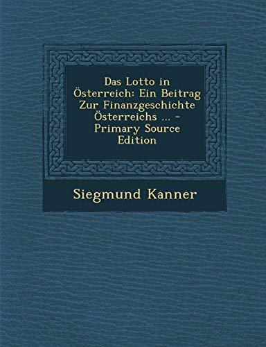 9781289363178: Das Lotto in Österreich: Ein Beitrag Zur Finanzgeschichte Österreichs ... (German Edition)