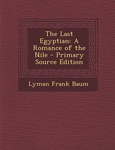 9781289372866: The Last Egyptian: A Romance of the Nile