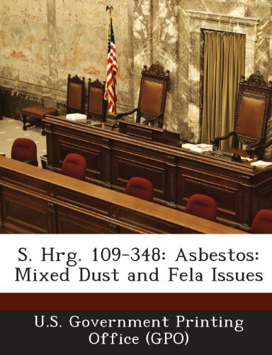9781289375928: S. Hrg. 109-348: Asbestos: Mixed Dust and Fela Issues