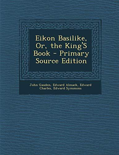 9781289381943: Eikon Basilike, Or, the King'S Book