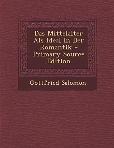 9781289383978: Das Mittelalter Als Ideal in Der Romantik (German Edition)