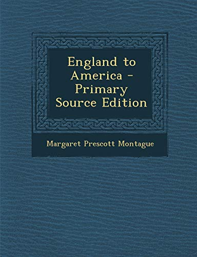 9781289385132: England to America - Primary Source Edition
