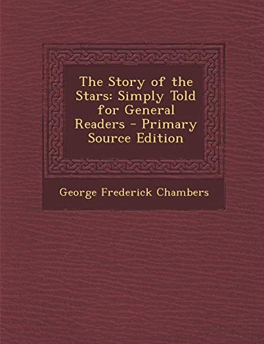 9781289386702: The Story of the Stars: Simply Told for General Readers