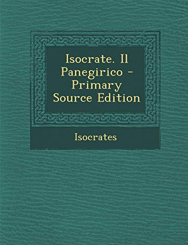 9781289389628: Isocrate. Il Panegirico (Ancient Greek Edition)