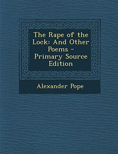9781289402556: The Rape of the Lock: And Other Poems