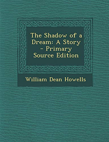 9781289403614: The Shadow of a Dream: A Story