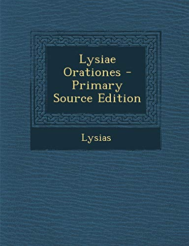 9781289407575: Lysiae Orationes - Primary Source Edition (German Edition)